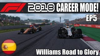 A NEW CONTRACT?? F1 2018 Williams Road To Glory Season 1 Episode 5 Spain!