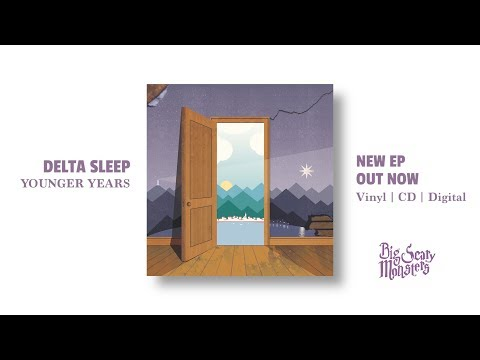 "Delta Sleep   ""Younger Years"" EP Teaser Mp3"