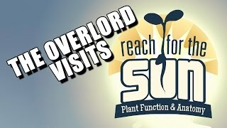 The Overlord Visits: Reach for the Sun - Advanced Flower Simulator