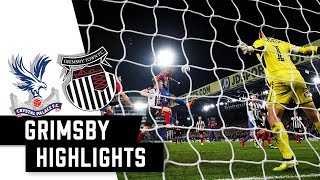 Match Highlights | Palace 1-0 Grimsby