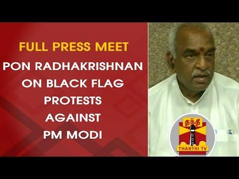 Pon Radhakrishan on Black Flag Protests against PM Modi | FULL PRESS MEET | Thanthi TV