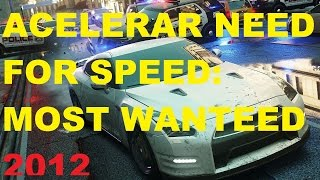 COMO ACELERAR NEED FOR SPEED MOST WANTED 2012