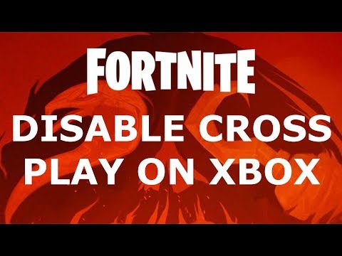 Fortnite - Disable Cross Platform Play On Xbox