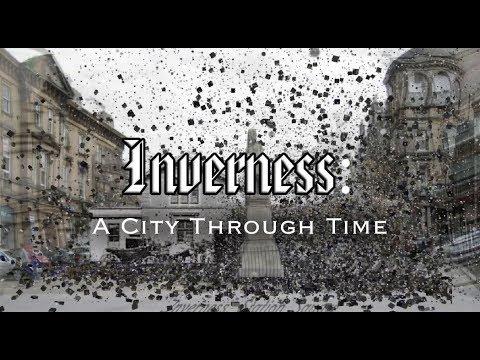 Inverness: A City Through Time!