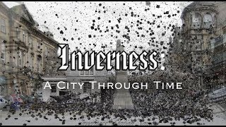 Inverness A City Through Time!