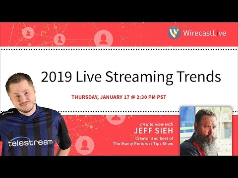 2019 Live Streaming Trends