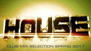 House music club mix spring 2017