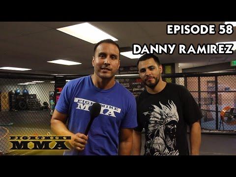 FightMike MMA | Episode 58 | Danny Ramirez