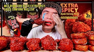 MCD AYAM GORENG 3X EXTRA SPICY + SAUCE SAMYANG FIRE NUCLEAR SUPER SPICY | EATING SHOW W/ ASMR