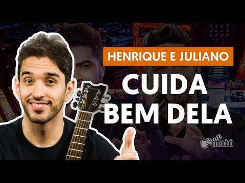 CUIDA BEM DELA - Henrique e Juliano  de violão  Como tocar no violão