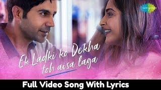 Ek Ladki Ko Dekha Toh Aisa Laga Lyrics | Full Title Song | Sonam | Rajkummar | Darshan | Rochak