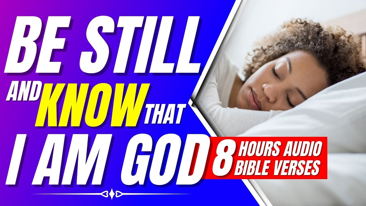 Be still and know that I am God (Encouraging Bible verses for sleep with God's Word ON!)