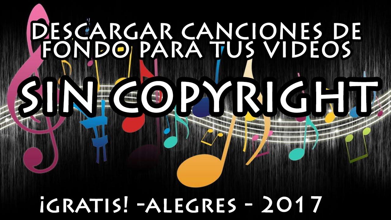 Descargar Canciones De Fondo Para Tus Videos Alegres Sin Copyright Gratis Youtube