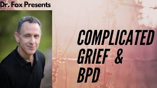 Complicated Grief and Borderline Personality Disorder - BPD