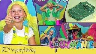 Lollymánie S01E04 - DIY Vychytávky