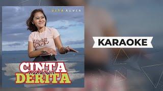 Vita Alvia - Cinta Membawa Derita Karaoke