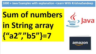 Java Program to find sum of number in String array | Amazon Coding Interview Questions