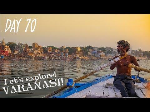 Day 70   Lets explore Varanasi! - Sunrise Ganges tour and loads more!   Solo Travel Vlog