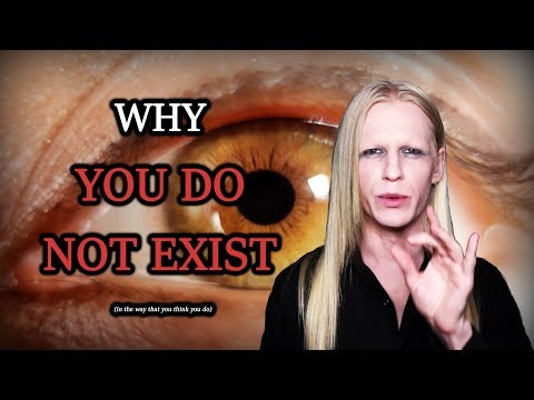 Why You Don't Exist.