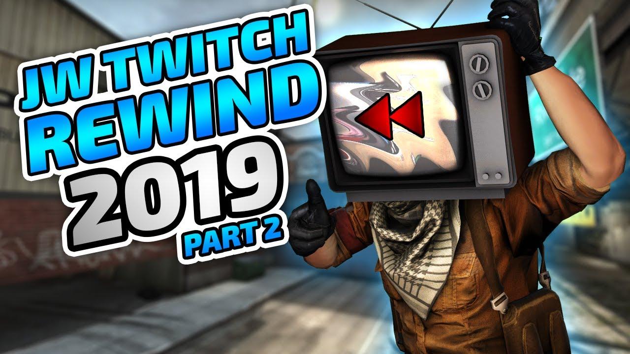 JW's TWITCH REWIND 2019 - PART 2