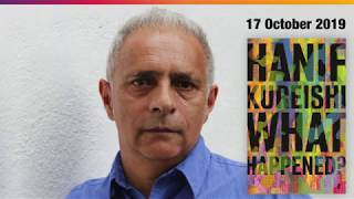 Hanif Kureishi: What Happened?