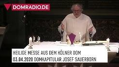 Heilige Messe aus dem Kölner Dom Domkapitular Josef Sauerborn am 03.04.2020