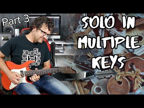 How To Solo In Multiple Keys - Fusion Concepts #3