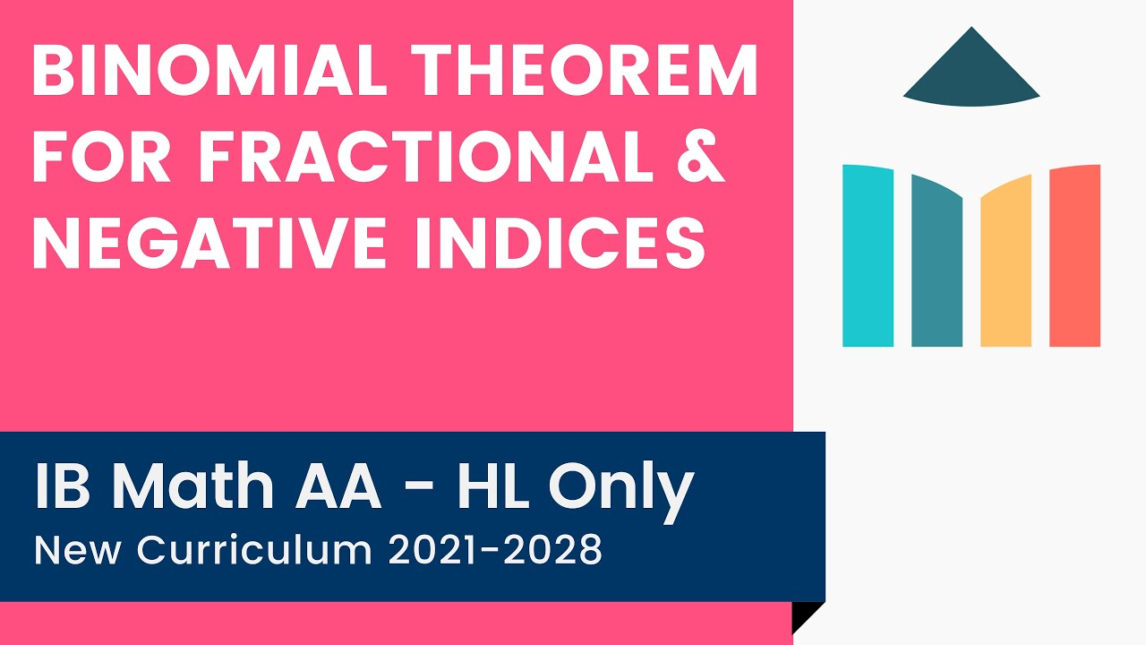 Binomial Theorem for Fractional & Negative Indices (IB Math AA - HL Only)