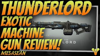Destiny: Thunder Lord. Exotic Heavy Machine Gun Review. Meh? Exotic Weapon Guide.