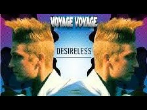 Desireless - Voyage Voyage - 80's lyrics