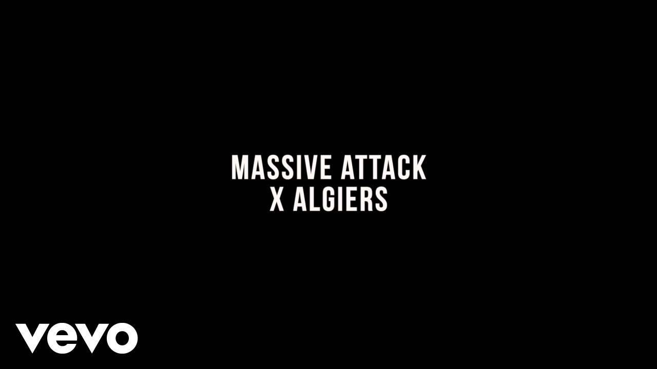 Massive Attack x Algiers featuring Christiana Figueres