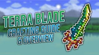 Terraria || Terra Blade - Crafting Guide & Overview