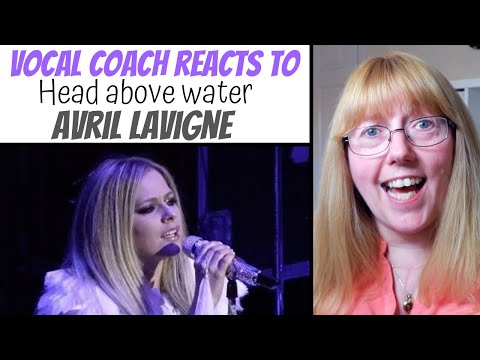 Vocal Coach Reacts to Head Above Water Avril Lavigne   Is she lip syncing?