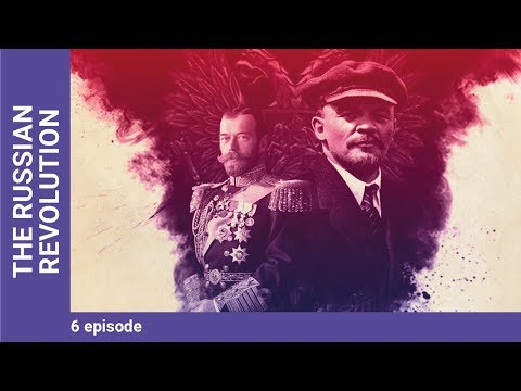 THE RUSSIAN REVOLUTION. Episode 6. Russian TV Series. StarMedia. Docudrama. English Subtitles