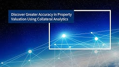 Discover Greater Accuracy in Property Valuation Using Collateral Analytics