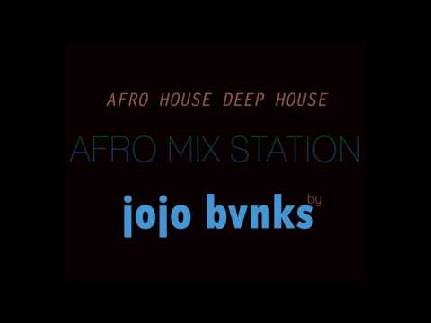 "AFRO HOUSE 2017 ""AFRO MIX STATION"" BY JOJO BANKS"