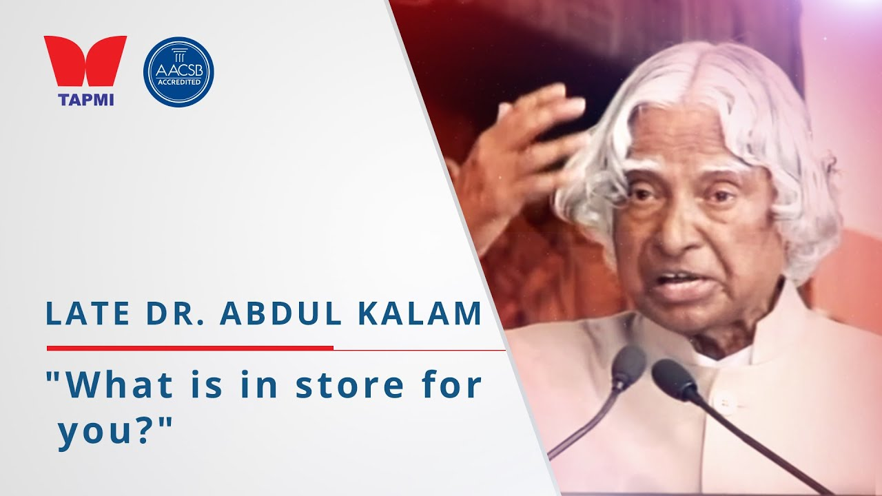 'What is in store for you' -  Late Dr. Abdul Kalam