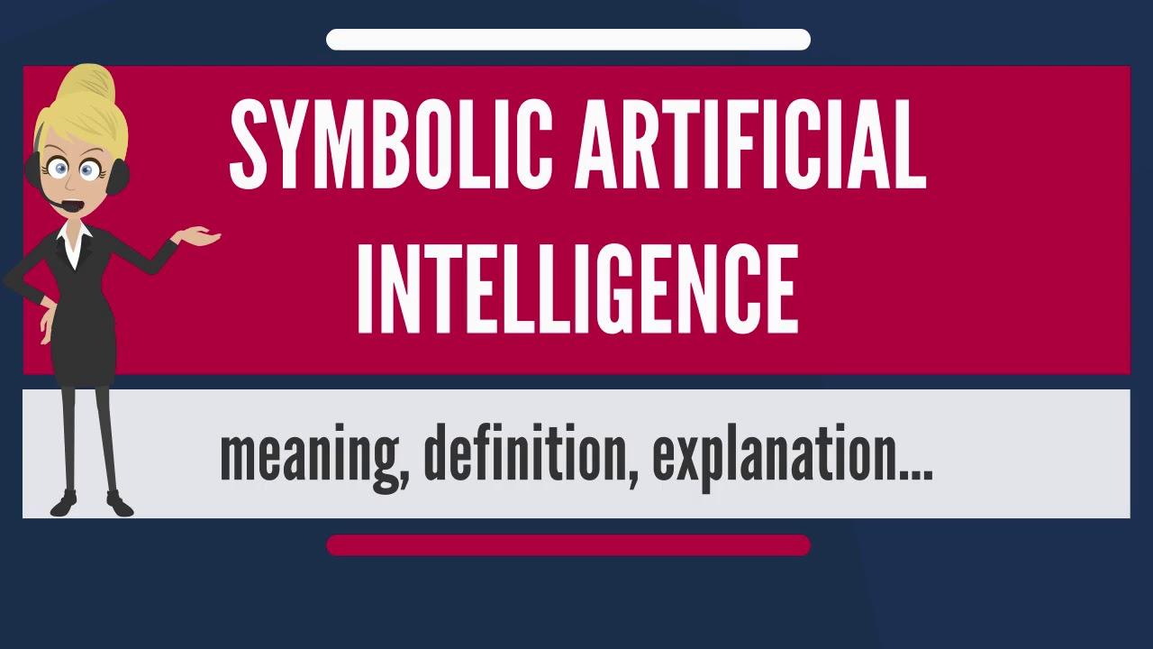 What Is Symbolic Artificial Intelligence What Does Symbolic