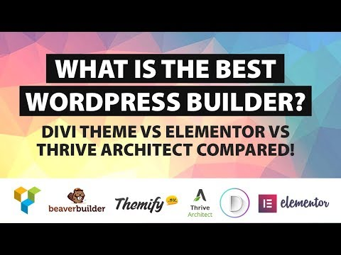 What Is The Best WordPress Page Builder – Divi Theme Vs Elementor Vs Thrive Arcitect Compared!