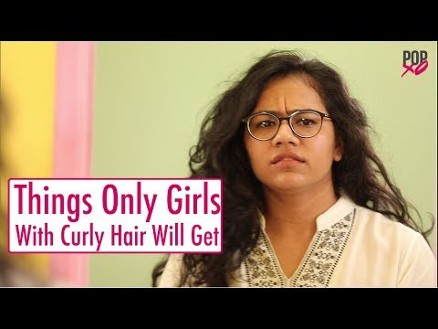 Things Only Girls With Curly Hair Will Get - POPxo