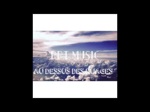RPT Music  - Au Dessus Des Nuages (Audio)