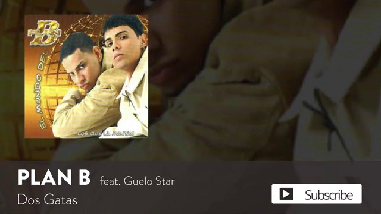Plan B - Dos Gatas ft. Guelo Star [Official Audio]