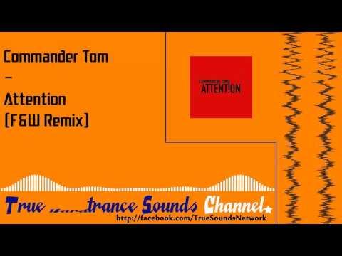 Commander Tom - Attention (F&W Remix)
