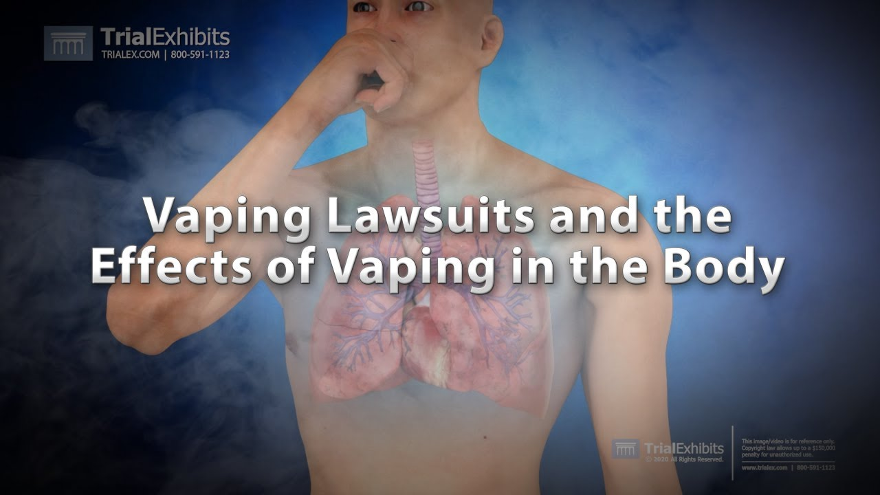 Vaping Lawsuits and the Effects of Vaping in the Body