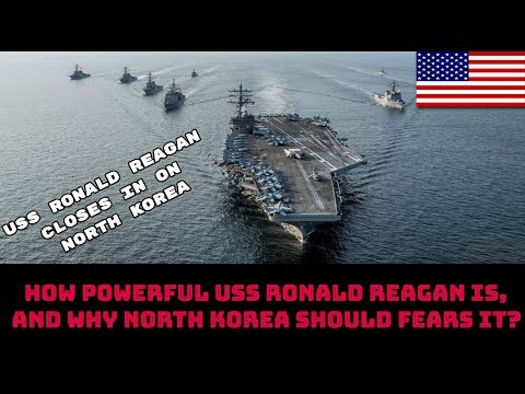 HOW POWERFUL USS RONALD REAGAN IS, AND WHY NORTH KOREA SHOULD FEARS IT?