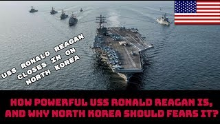 how powerful uss ronald reagan is and why north korea should fears it
