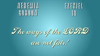 Nehemia Gordon - The ways of the LORD are not fair -Ezekiel 18