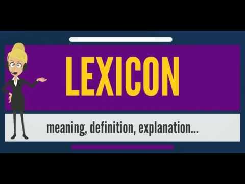 What is LEXICON? What does LEXICON mean? LEXICON meaning & definition - How to pronounce LEXICON?