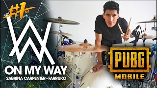 ON MY WAY - Alan Walker, Sabrina Carpenter & Farruko | Alejandro Drum Cover *Batería* PUBGM