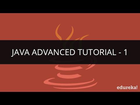 java-advance-tutorial---1-|-java-programming-|-java-tutorial-for-beginners-|-edureka